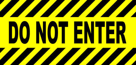 do not enter: A background in the warning colours of yellow with black stripes with the legend do not enter
