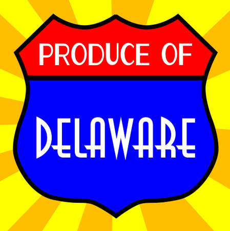 legend: Route 66 style traffic sign with the legend Produce Of Delaware