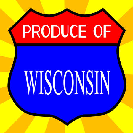 produce: Route 66 style traffic sign with the legend Produce Of Wisconsin Illustration