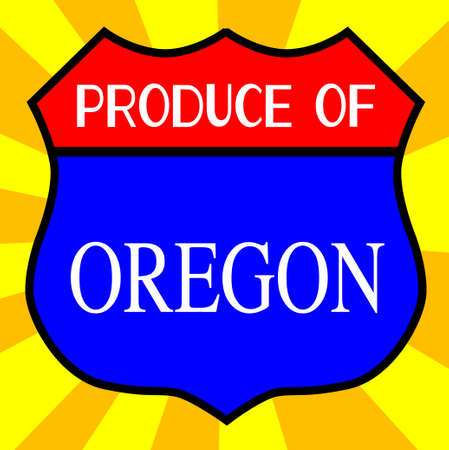 legend: Route 66 style traffic sign with the legend Produce Of Oregon
