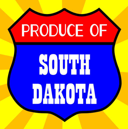 produce: Route 66 style traffic sign with the legend Produce Of South Dakota Illustration
