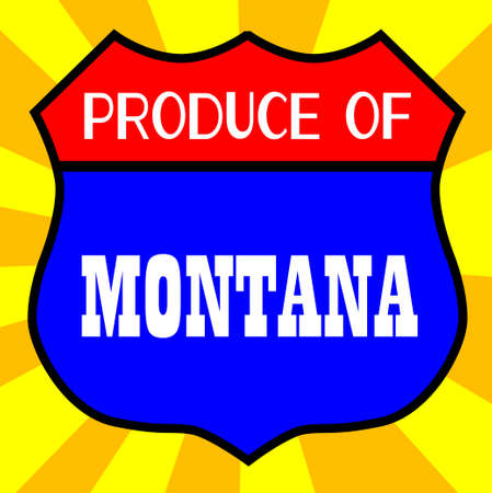legend: Route 66 style traffic sign with the legend Produce Of Montana Illustration