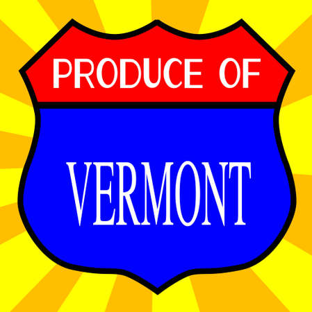 produce: Route 66 style traffic sign with the legend Produce Of Vermont