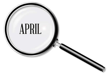 larger: A magniying glass over April over a white background Illustration