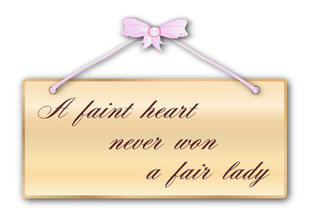 faint: Faint Heart Never Won A Fair Lady plaque in woodgrain with pink ribbon and bow over a white background