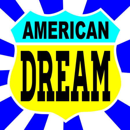 66: Route 66 style traffic sign with the legend American Dream Illustration