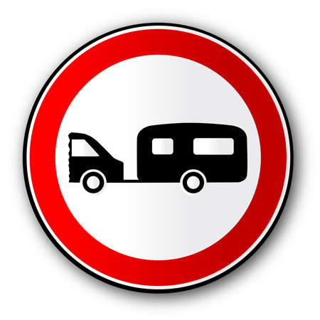 A large round red traffic displaying a car and caravan