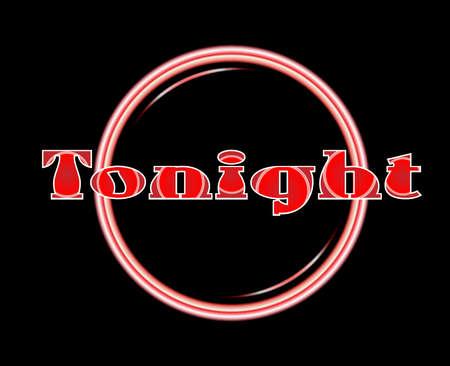 tonight: Tonight florescent light over a black background Illustration