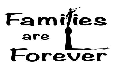 lds: A families are forever sign in blck and white isolated