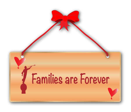 lds: A jfamilies are forever plack in woodgrain with red ribbon and bow over a white background with love cartoon hearts and the angel blowing his horn