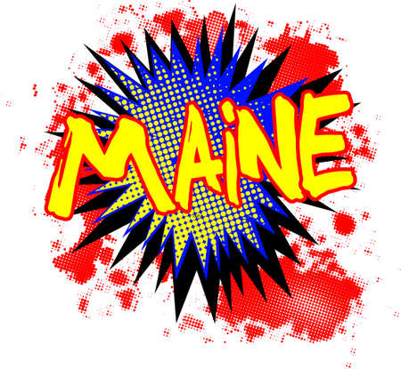 A comic cartoon style Maine exclamation explosion over a white background