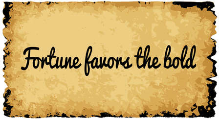 A parchment background of browns shades and black over a white background with the text Fortune Favors The Bold