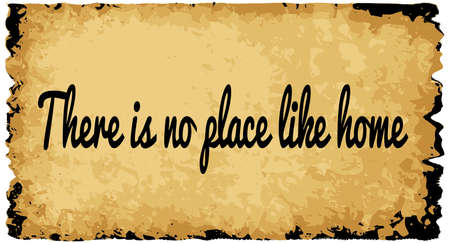 A parchment background of browns shades and black over a white background with the text There Is No Place Like Home