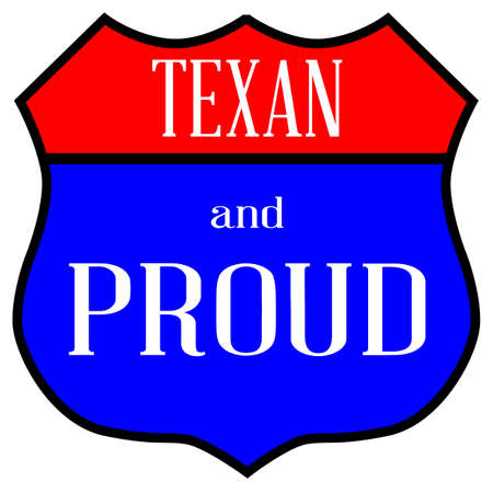 Route 66 style traffic sign with the legend Texas And Proud Illustration