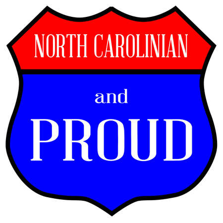 Route style traffic sign with the legend North Carolinian  And Proud