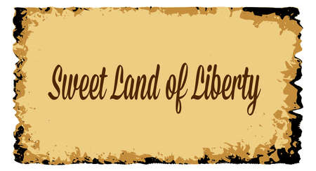 A parchment background of browns shades and black over a white background with the text Sweet Land Of Liberty Ilustracja
