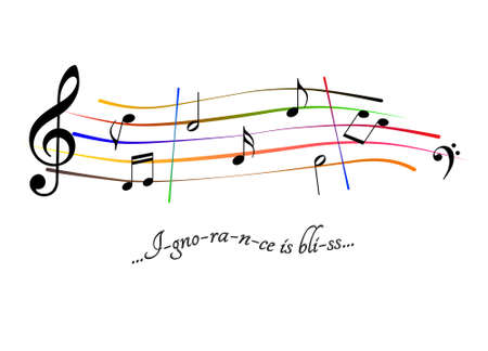 Musical score Ignorance is bliss