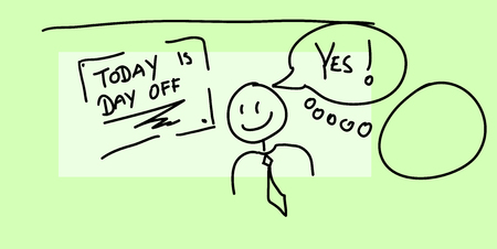 Sketch of board with text today is day off and happy businessman. He says yes Illustration