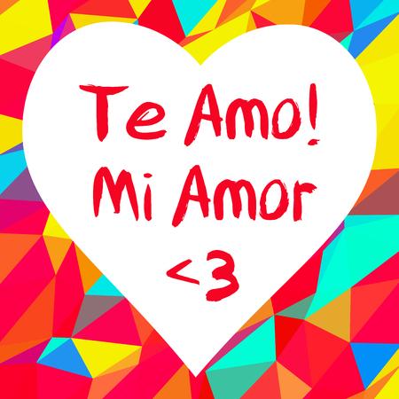 Phrase I love you, my love in spanish language