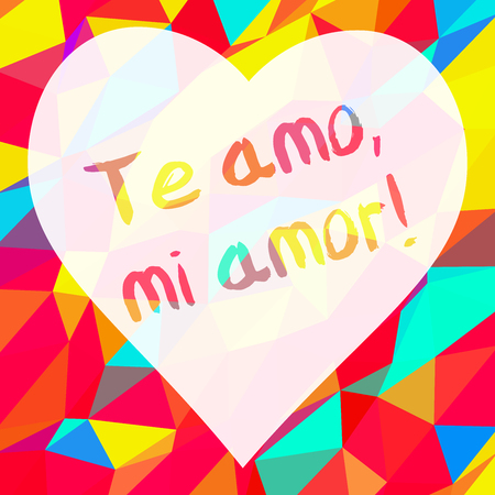 Phrase I love you, my love in spanish language