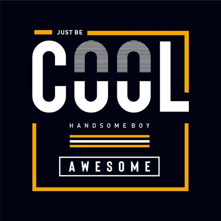 JUST BE COOL typography t shirt design,vector illustration - Vector Çizim