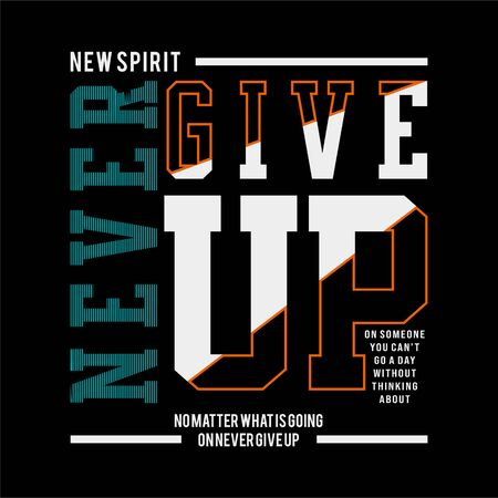 Design vector typography never give up for print t shirt men 일러스트