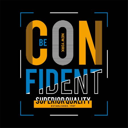 BE CONFIDENT typography graphic t shirt design,vector illustration artistic art - Vector