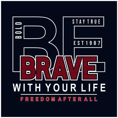 be brave typography t shirt graphic design,vector illustration Ilustrace