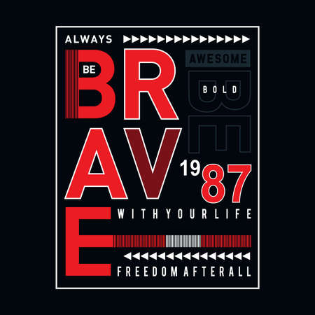 always be brave  typography t shirt graphic design - Vector