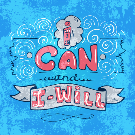 I can and I will- inspiring,motivation quote isolated on a blue grange background in flat style .Colorful lettering for postcards and banners. Vector illustration made by hand