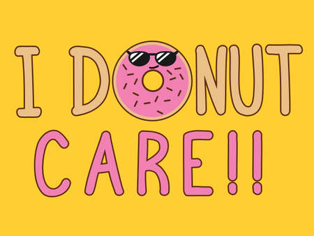don't care: I donut care
