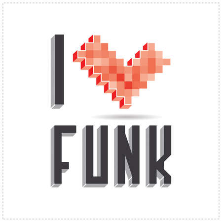funk: Beautiful inscription - I love funk. Vector illustration