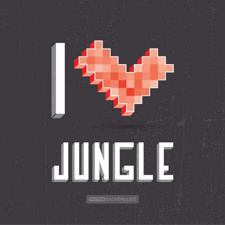 Beautiful inscription - I love jungle. Vector illustration Vector