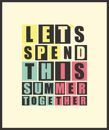 let s: Retro letters  Let s spend this summer together  in frame  vector illustration