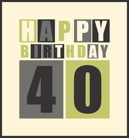 40 years: Retro Happy birthday card  Happy birthday 40 years  Gift card  Vector illustration Illustration