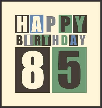 dude: Retro Happy birthday card  Happy birthday 85 years  Gift card  Vector illustration Illustration
