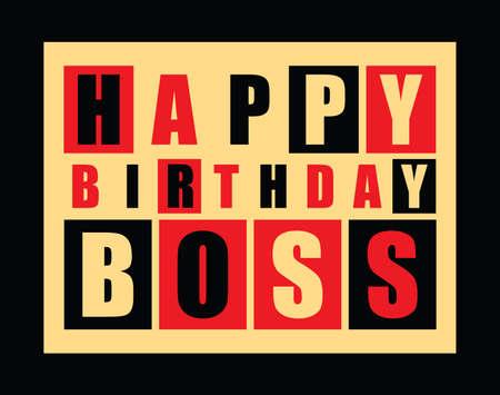 Happy birthday card. Happy birthday boss. vector illustration Vektorové ilustrace