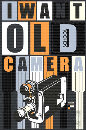 colection: I want old school camera qoute. retro card, poster, vector illustration