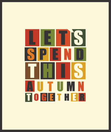 spend: Retro letters Lets spend this autumn together in frame. vector illustration