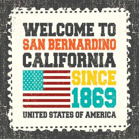 bernardino: Invitation card with text Welcome to San Bernardino, California. Since 1869 with american flag on grunge postage stump. Retro card. Typography design. vector illustration