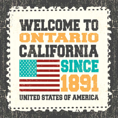 ontario: Invitation card with text Welcome to Ontario, California. Since 1891 with american flag on grunge postage stump. Retro card. Typography design. vector illustration Illustration