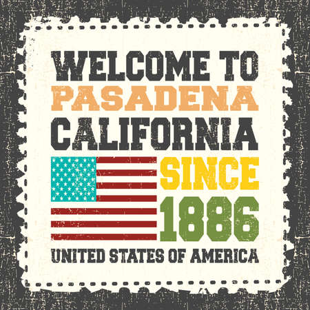 art vintage: Invitation card with text Welcome to Pasadena, California. Since 1886 with american flag on grunge postage stump. Retro card. Typography design. vector illustration