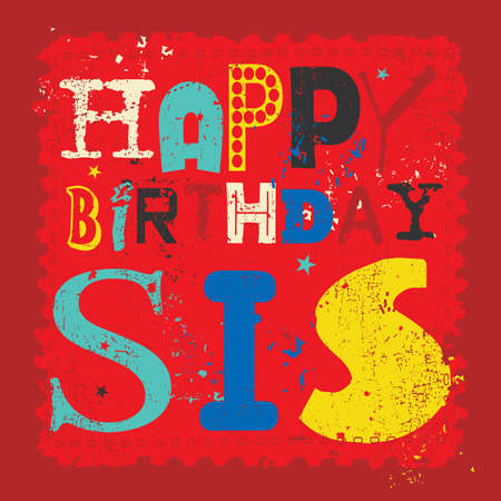 Retro Happy birthday card on grunge background. Happy birthday sis, Vector illustration