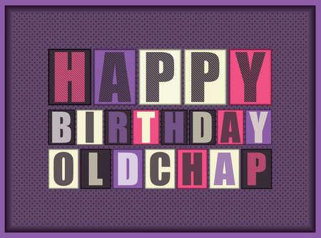 chap: Retro Happy birthday card. Happy birthday Oldchap. Vector illustration
