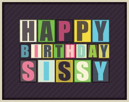 sissy: Retro Happy birthday card. Happy birthday Sissy. Vector illustration Illustration