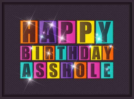 Retro Happy birthday card. Happy birthday Asshole. Vector illustration