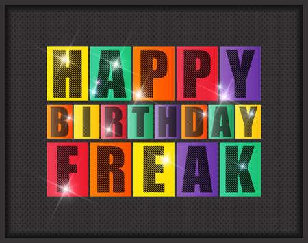 freak: Retro Happy birthday card. Happy birthday Freak. Vector illustration