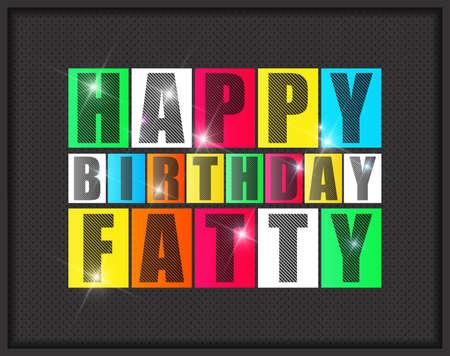 fatso: Retro Happy birthday card. Happy birthday Fatty. Vector illustration Illustration