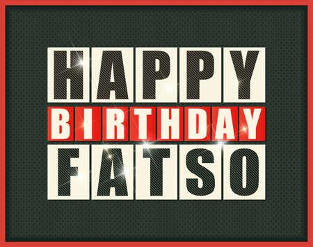 fatso: Retro Happy birthday card. Happy birthday Fatso. Vector illustration