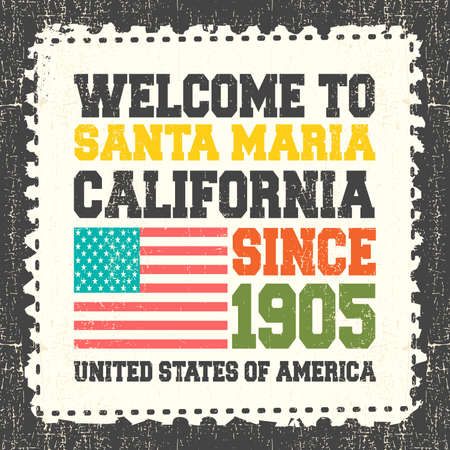 maria: Invitation card with text Welcome to Santa Maria, State California. Since 1905 with american flag on grunge postage stump. Retro card. Typography design. vector illustration Illustration